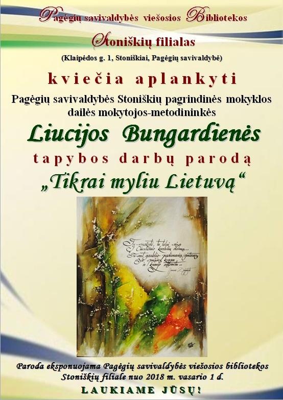 Skelbimas. Liucijos Bungardienės tapybos darbų paroda TIKRAI MYLIU LIETUVĄ